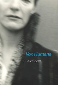 Vox Humana by E. Alex Pierce