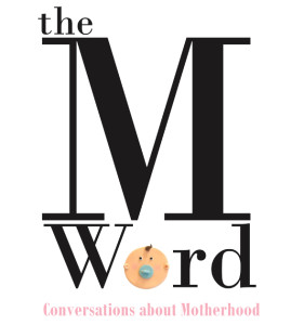 The M Word: Conversations about Motherhood edited by Kerry Clare