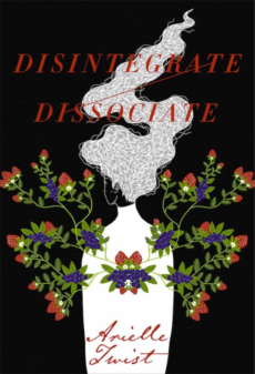 Book cover for Disintegrate Dissociate, showing an illustrated bottle and flowers