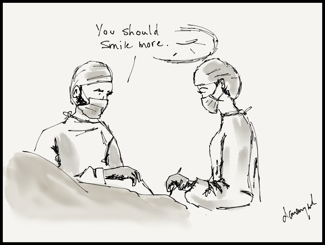 """Cartoon by Dawn Mockler showing a male and female surgeon wearing masks and operating. The male is saying, """"You should smile more."""""""